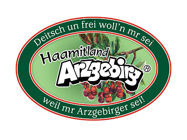 Deitsch un frei wolln mr sei, weil mr Arzgebirger sei!